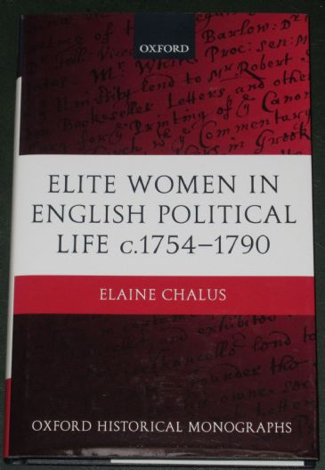 Elite Women in English Political Life c.1754-1790, by Elaine Chalus